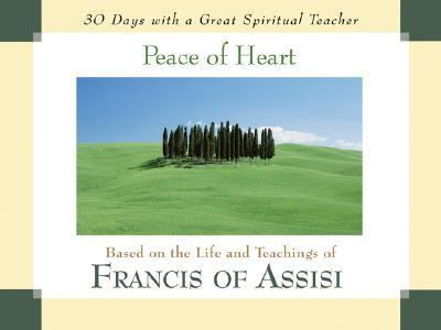 Peace of Heart Based on the Life and Teachings of Francis of Assisi