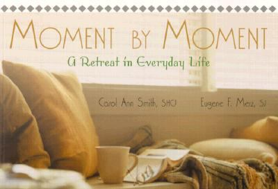 Moment by Moment A Retreat in Everyday Life