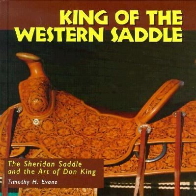 King of the Western Saddle The Sheridan Saddle and the Art of Don King