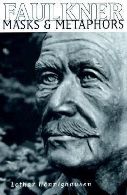 Faulkner: Masks and Metaphors