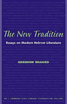 New Tradition Essays on Modern Hebrew Literature