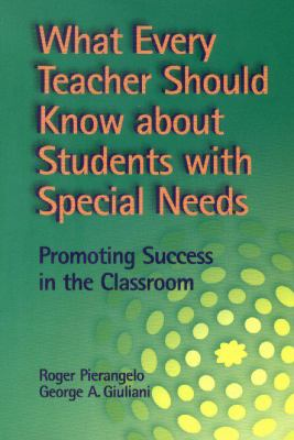 What Every Teacher Should Know About Students With Special Needs Promoting Success in the Classroom