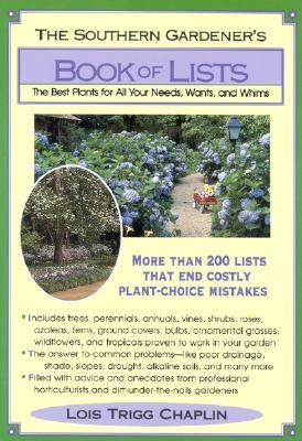 Southern Gardener's Book of Lists The Best Plants for All Your Needs, Wants, and Whims