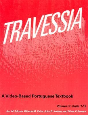 Travessia A Video-Based Portuguese Textbook  Units 7-12