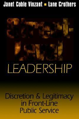 Street-Level Leadership Discretion and Legitimacy in Front-Line Public Service