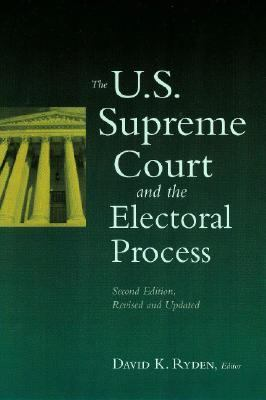 U.S. Supreme Court and the Electoral Process