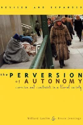 Perversion of Autonomy Coercion and Constraints in a Liberal Society