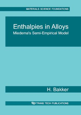 Enthalpies in Alloys: Miedema's Semi-Empirical Model (Materials Science Foundations,)