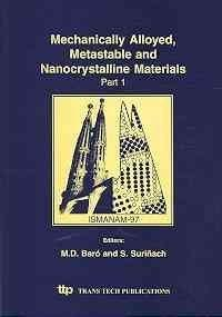 Mechanically Alloyed, Metastable and Nanocrystalline Materials: Ismanam-97 (Materials Science Forum,)