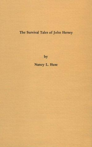 The Survival Tales of John Hersey