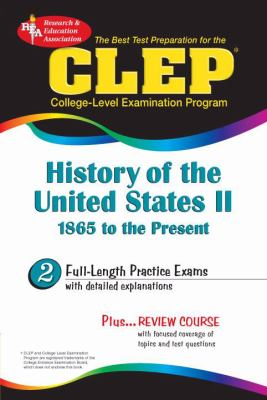 Best Test Preparation for the Clep College-Level Examination Program History of the United States II 1865 to the Present