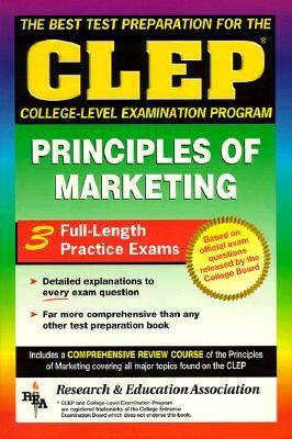 Best Test Preparation for the Clep College-Level Examination Program Principles of Marketing