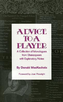 Advice to a Player A Collection of Monologues from Shakespeare With Explanatory Notes
