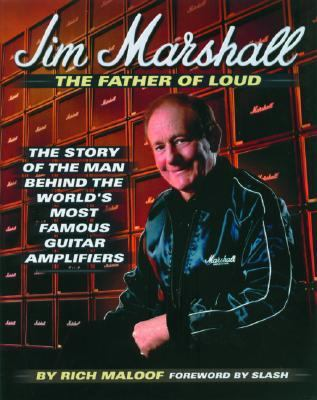 Jim Marshall The Story of the Man Behind the World's Most Famous Guitar Amplifiers