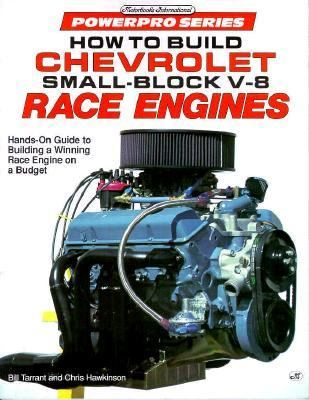 How to Build Chevrolet Small-Block V-8 Race Engines, Vol. 8