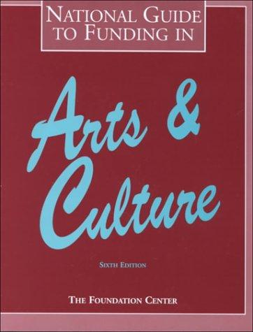 National Guide to Funding in Arts and Culture (National Guide to Funding in Arts & Culture)
