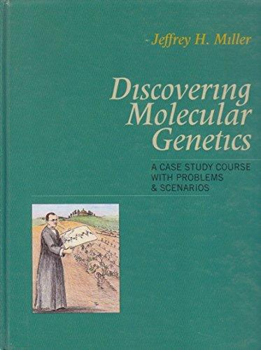 Discovering Molecular Genetics: A Case Study Course With Problems and Scenarios