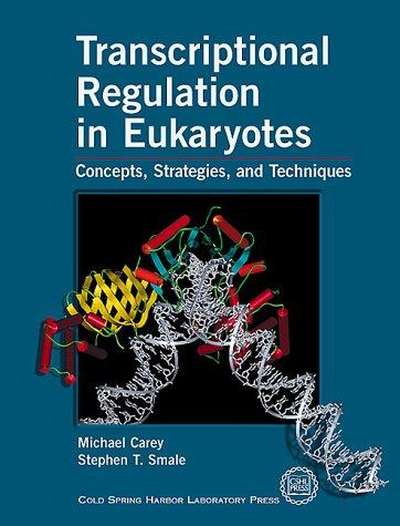 Transcriptional Regulation in Eukaryotes: Concepts, Strategies and Techniques