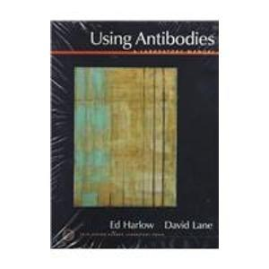 Using Antibodies: A Laboratory Manual