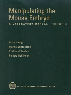 Manipulating the Mouse Embryo A Laboratory Manual