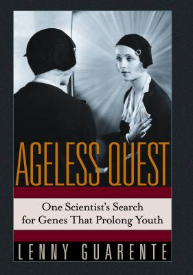 Ageless Quest One Scientist's Search for Genes That Prolong Youth
