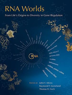 RNA Worlds : From Life's Origins to Diversity in Gene Regulation