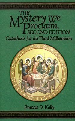 Mystery We Proclaim Catechesis for the Third Millennium