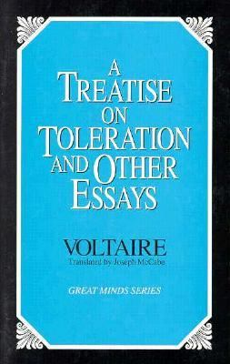 Treatise on Toleration and Other Essays