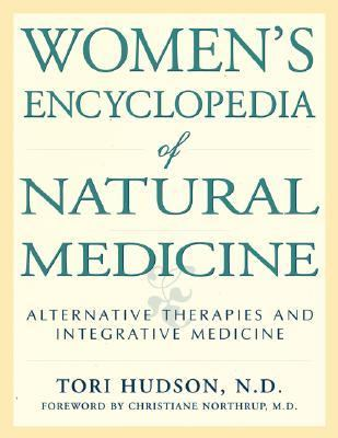 Women's Encyclopedia of Natural Medicine Alternative Therapies and Integrative Medicine