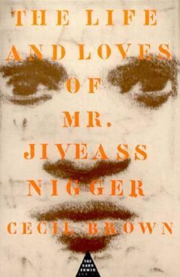Life and Loves of Mr. Jiveass Nigger