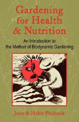 Gardening for Health & Nutrition An Introduction to the Method of Biodynamic Gardening