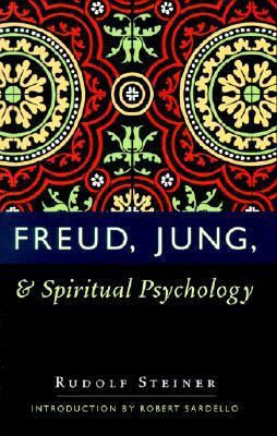Freud, Jung, and Spiritual Psychology Five Lectures Held in Dornach and Munich Between February 25, 1912, and July 2, 1921