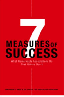 7 Measures of Success What Remarkable Associations Do That Others Don't
