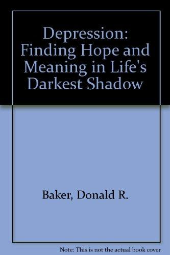Depression: Finding Hope and Meaning in Life's Darkest Shadow (Critical Concern Series)
