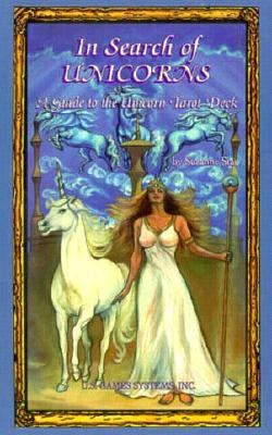 In Search of Unicorns A Guide to the Unicorn Tarot