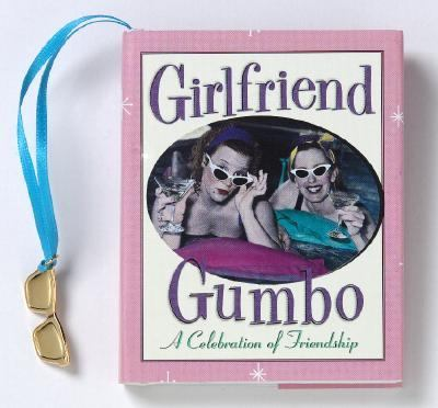 Girlfriend Gumbo A Celebration of Friendship