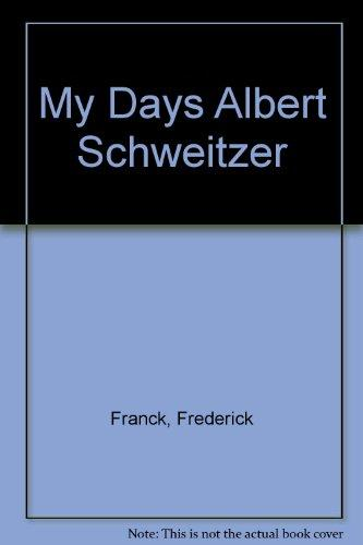 My Days with Albert Schweitzer