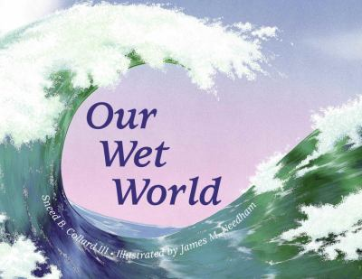 Our Wet World Aquatic Ecosystems