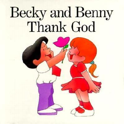 Becky & Benny Thank God