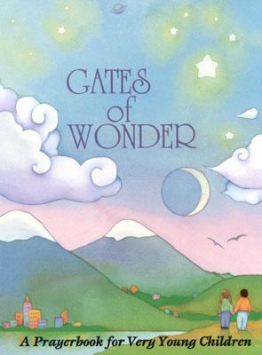 Gates of Wonder A Prayerbook for Very Young Children