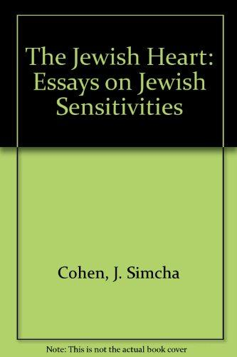 The Jewish Heart: Essays on Jewish Sensitivities