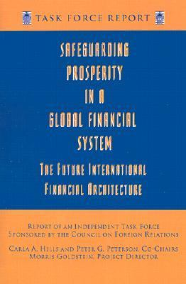 Safeguarding Prosperity in a Global Financial System: The Future International Financial Architecture - Goldstein, Morris pdf epub