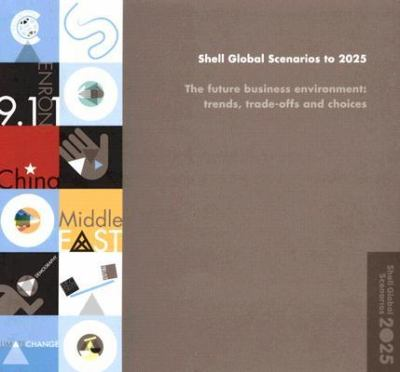 Shell Global Scenarios to 2025 The Future Business Environmenttrends, Trade-offs And Choices - Unknown Author pdf epub