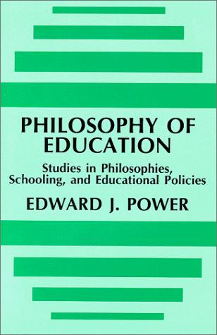 Philosophy of Education: Studies in Philosophies Schooling and Educational Policies