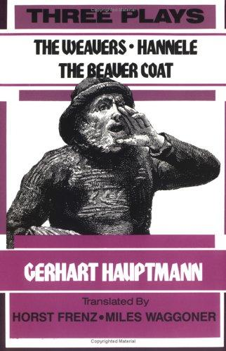 Three Plays : The Weavers, Hannele, the Beaver Coat