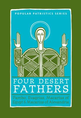 Four Desert Fathers Pambo, Evagrius, Macarius of Egypt, and Macarius of Alexandria  Coptic Texts Relating to the Lausiac History of Palladius