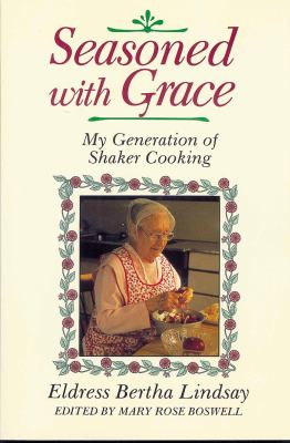 Seasoned With Grace My Generation of Shaker Cooking