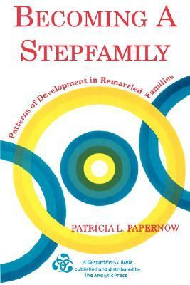 Becoming a Stepfamily Patterns of Development in Remarried Families