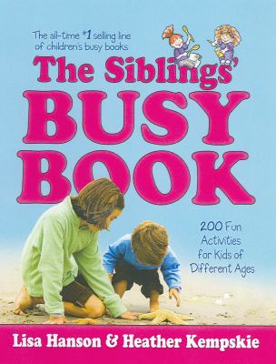 The Siblings' Busy Book: 200 Fun Activities for Kids of Different Ages