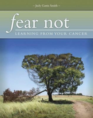 Fear Not: Learning from Your Cancer